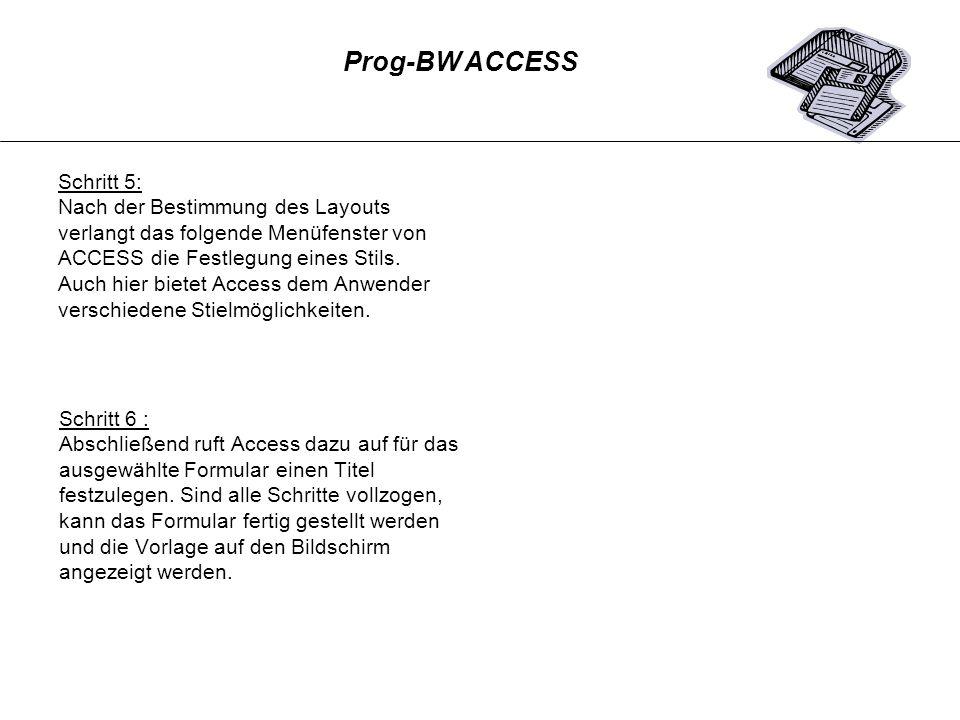 Prog-BW ACCESS Schritt 5: Nach der Bestimmung des Layouts