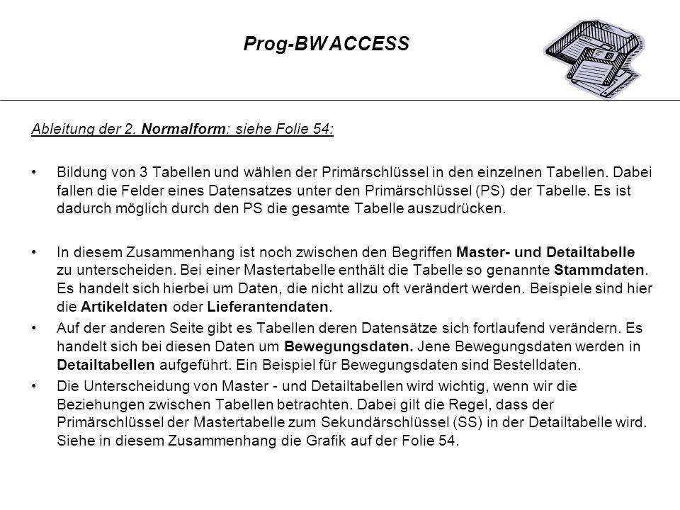 Prog-BW ACCESS Ableitung der 2. Normalform: siehe Folie 54: