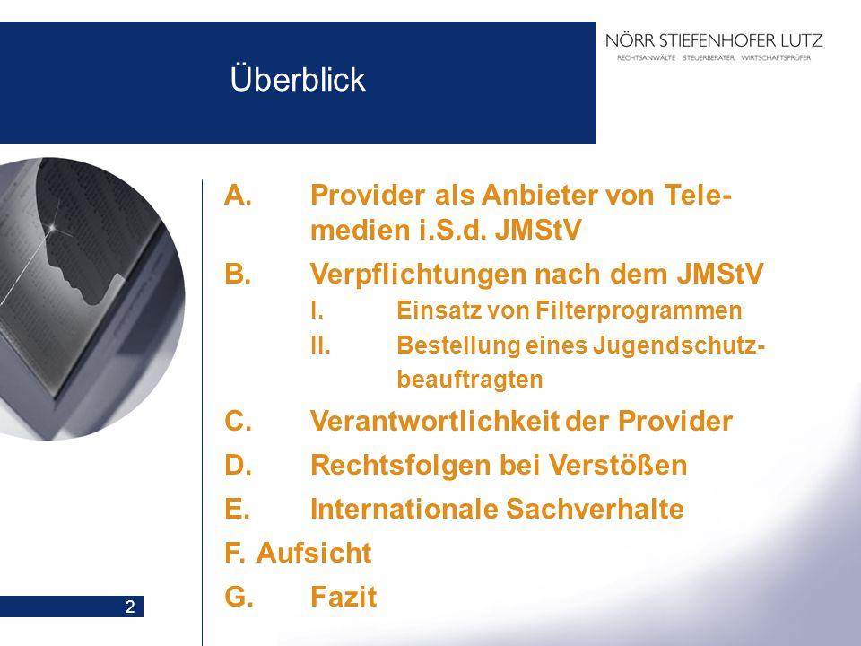 Überblick A. Provider als Anbieter von Tele- medien i.S.d. JMStV
