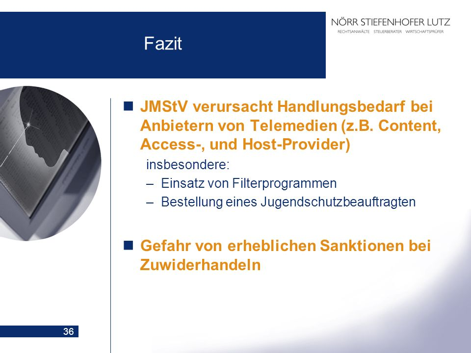 Fazit JMStV verursacht Handlungsbedarf bei Anbietern von Telemedien (z.B. Content, Access-, und Host-Provider)