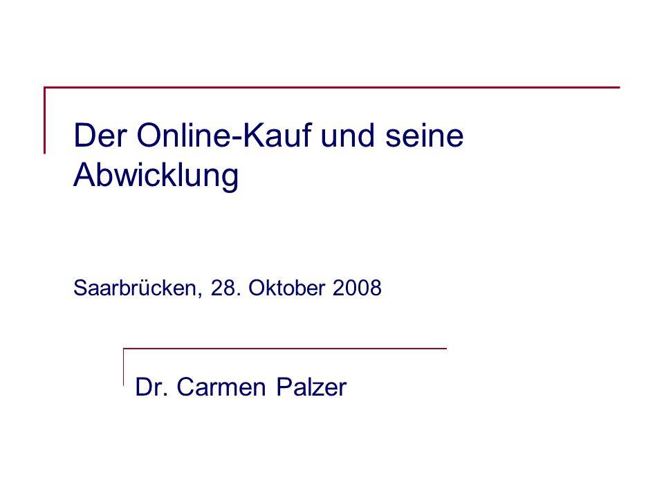 Der Online-Kauf und seine Abwicklung Saarbrücken, 28. Oktober 2008