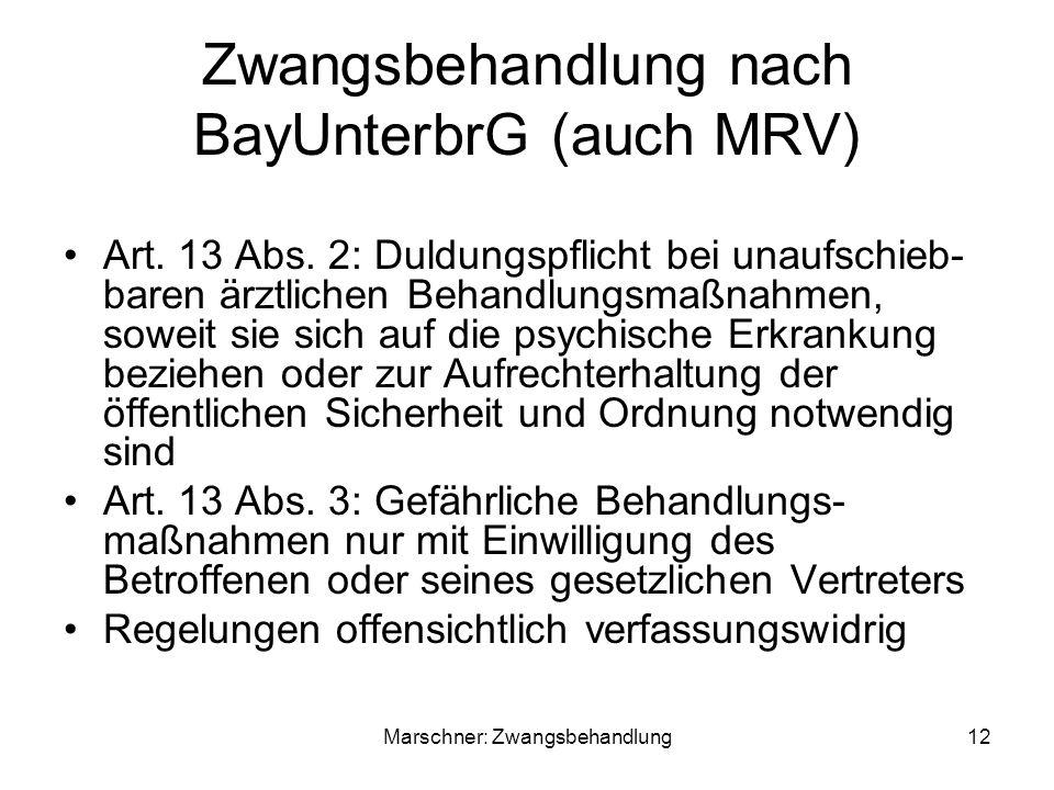 Zwangsbehandlung nach BayUnterbrG (auch MRV)