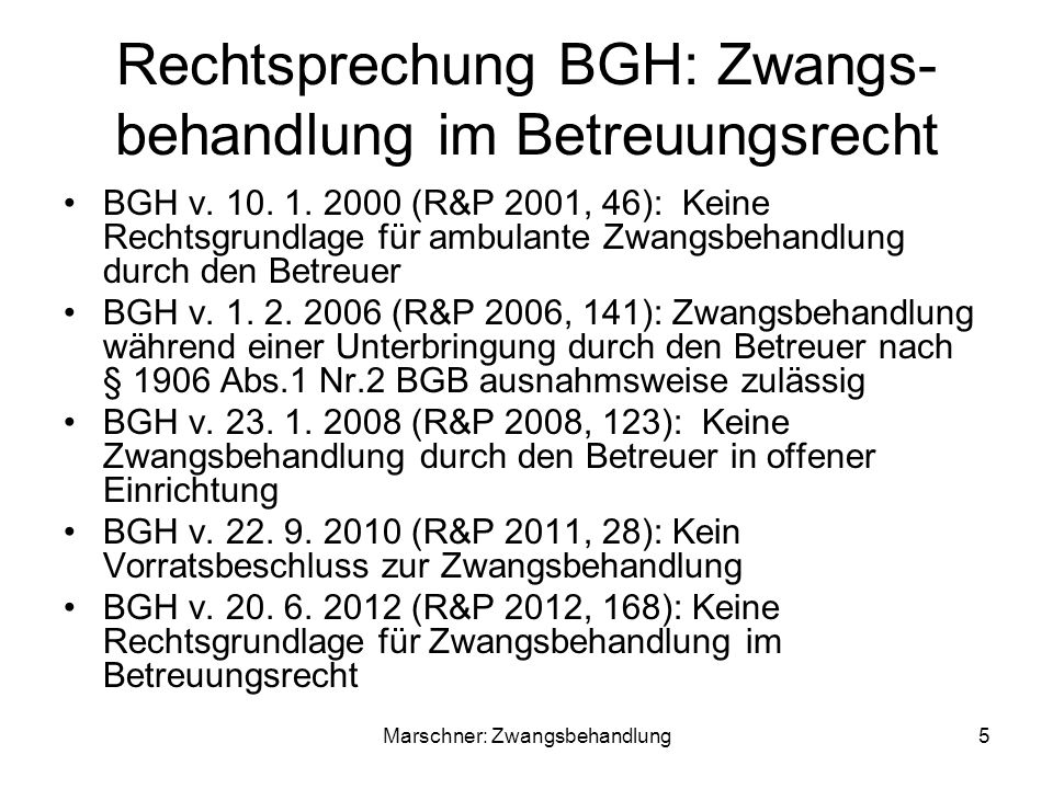 Rechtsprechung BGH: Zwangs- behandlung im Betreuungsrecht