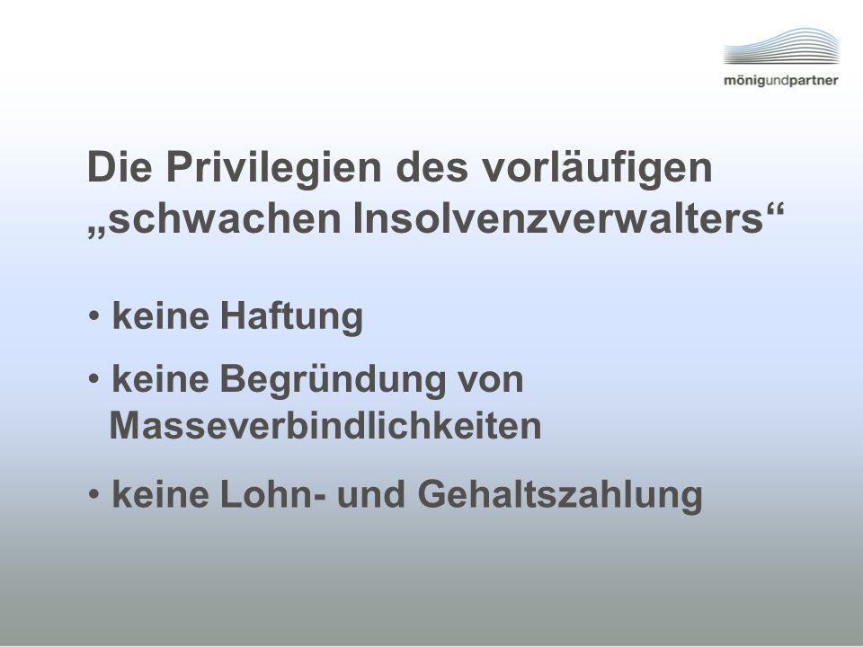 """Die Privilegien des vorläufigen """"schwachen Insolvenzverwalters"""