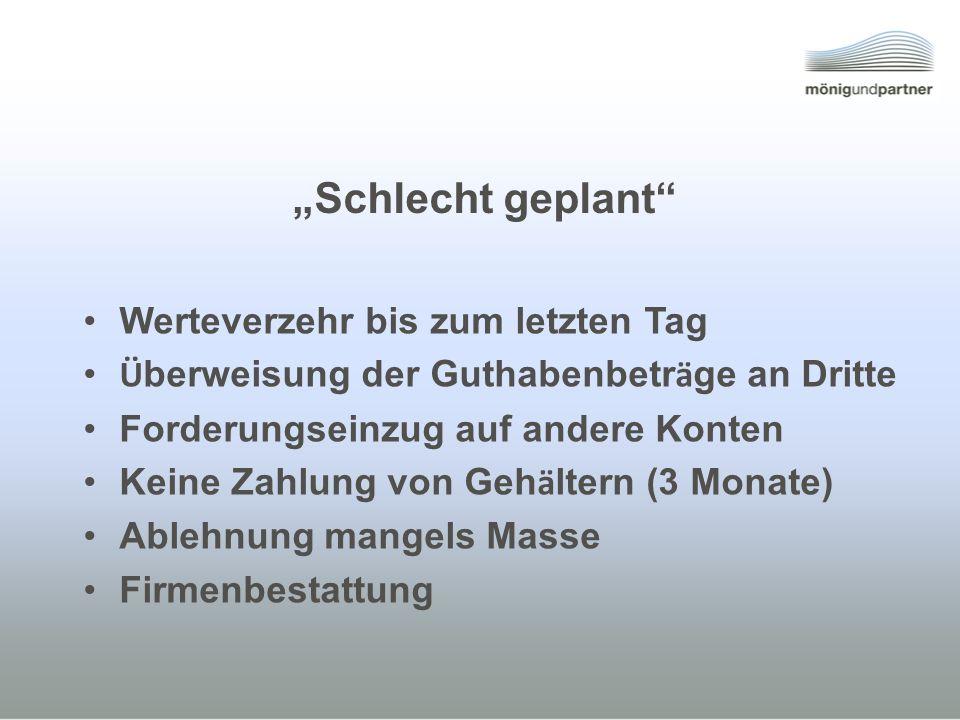 """""""Schlecht geplant Werteverzehr bis zum letzten Tag"""