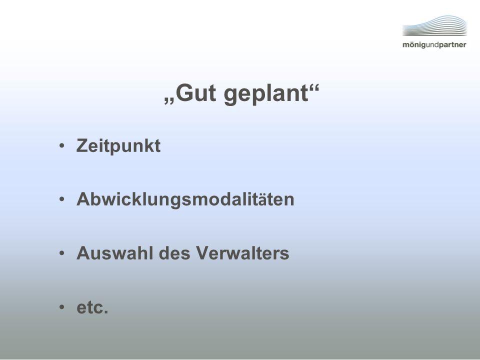 """""""Gut geplant Zeitpunkt Abwicklungsmodalitäten Auswahl des Verwalters"""
