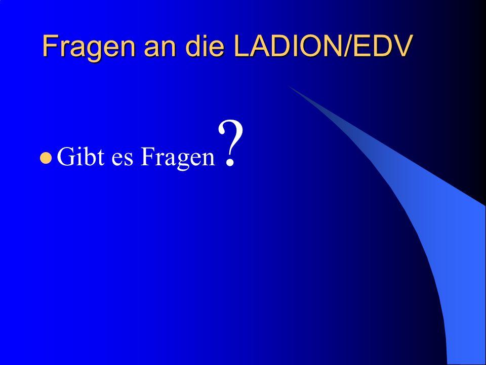 Fragen an die LADION/EDV