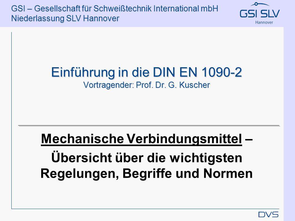 Einführung in die DIN EN 1090-2 Vortragender: Prof. Dr. G. Kuscher