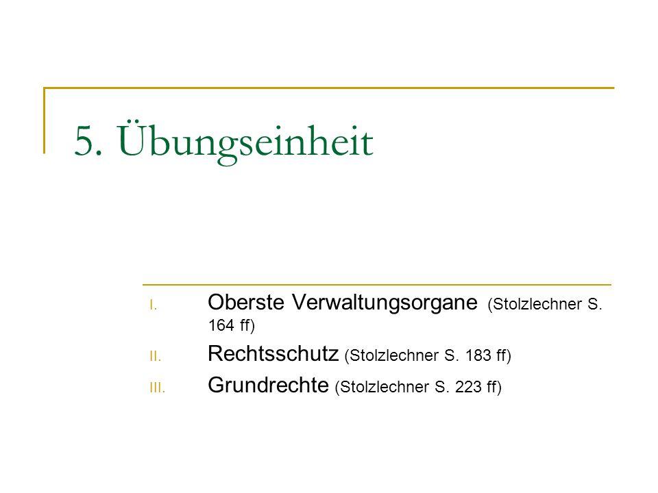5. Übungseinheit Oberste Verwaltungsorgane (Stolzlechner S. 164 ff)