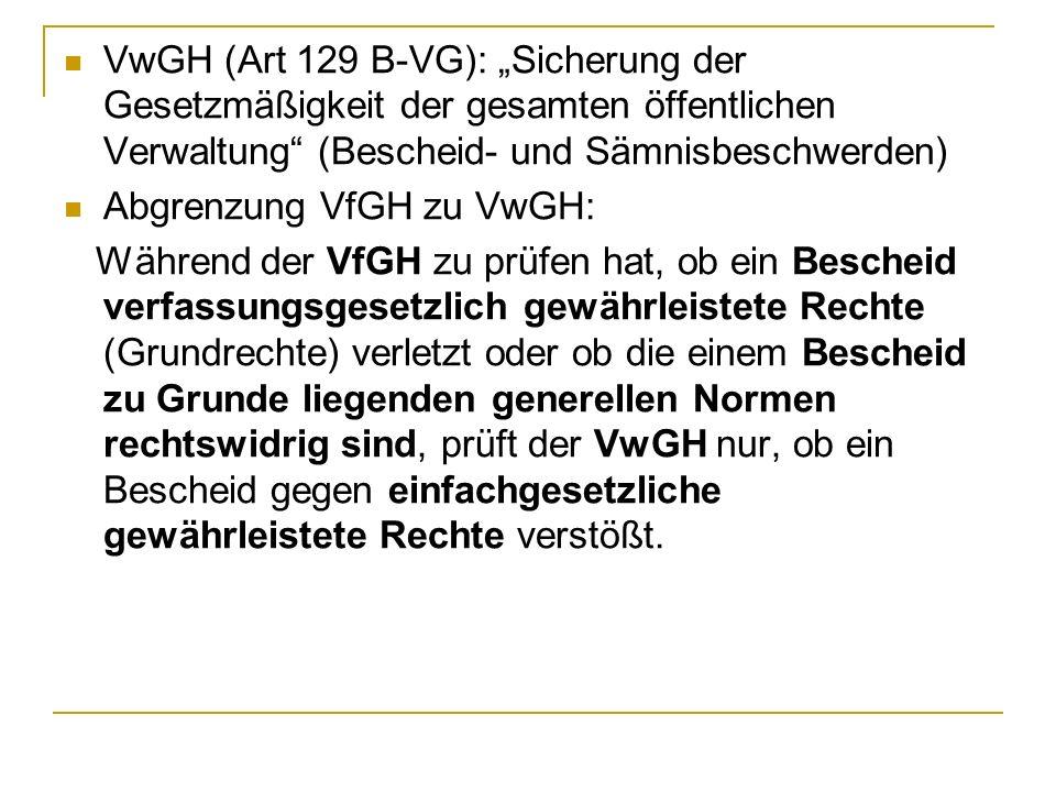 """VwGH (Art 129 B-VG): """"Sicherung der Gesetzmäßigkeit der gesamten öffentlichen Verwaltung (Bescheid- und Sämnisbeschwerden)"""