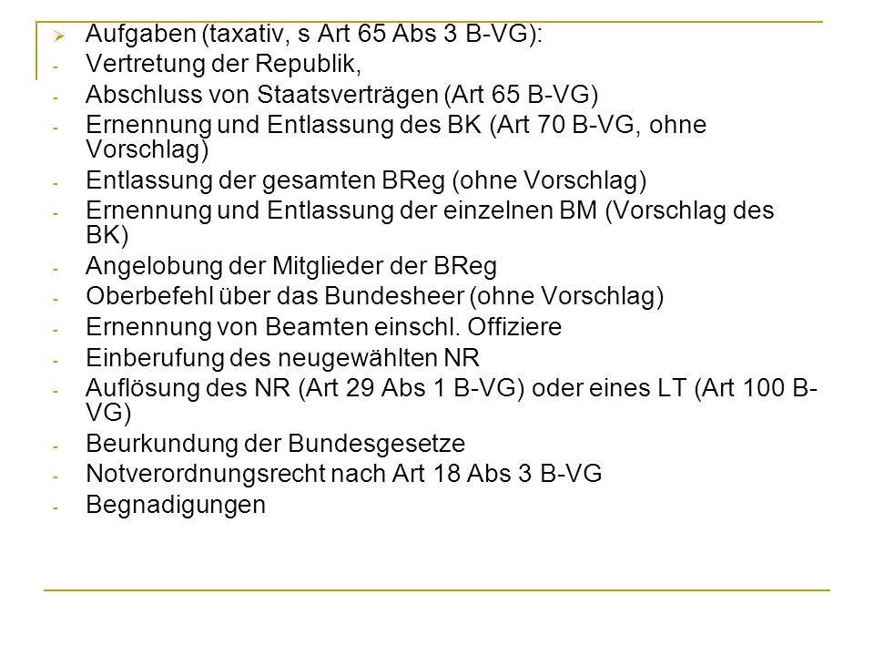 Aufgaben (taxativ, s Art 65 Abs 3 B-VG):