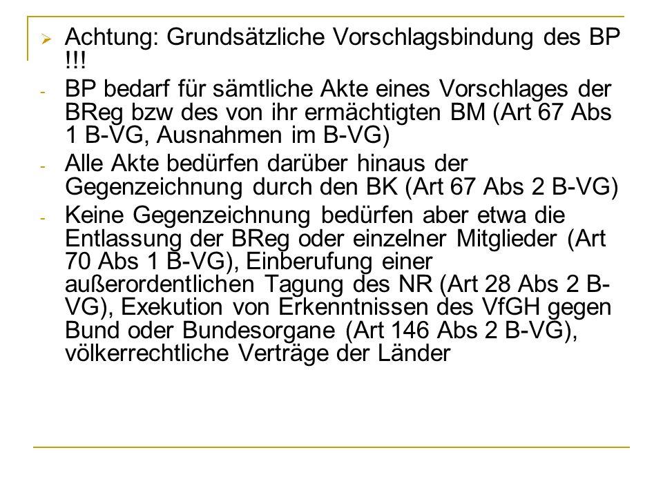 Achtung: Grundsätzliche Vorschlagsbindung des BP !!!