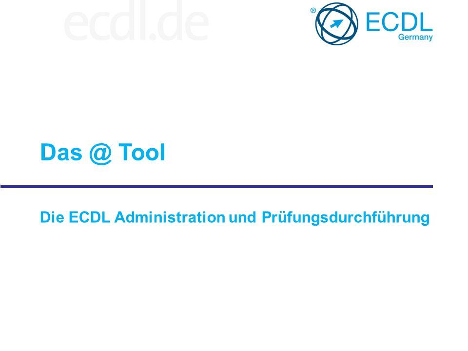 Das @ Tool Die ECDL Administration und Prüfungsdurchführung