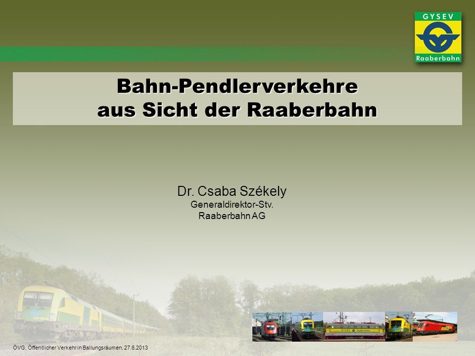 Bahn-Pendlerverkehre aus Sicht der Raaberbahn