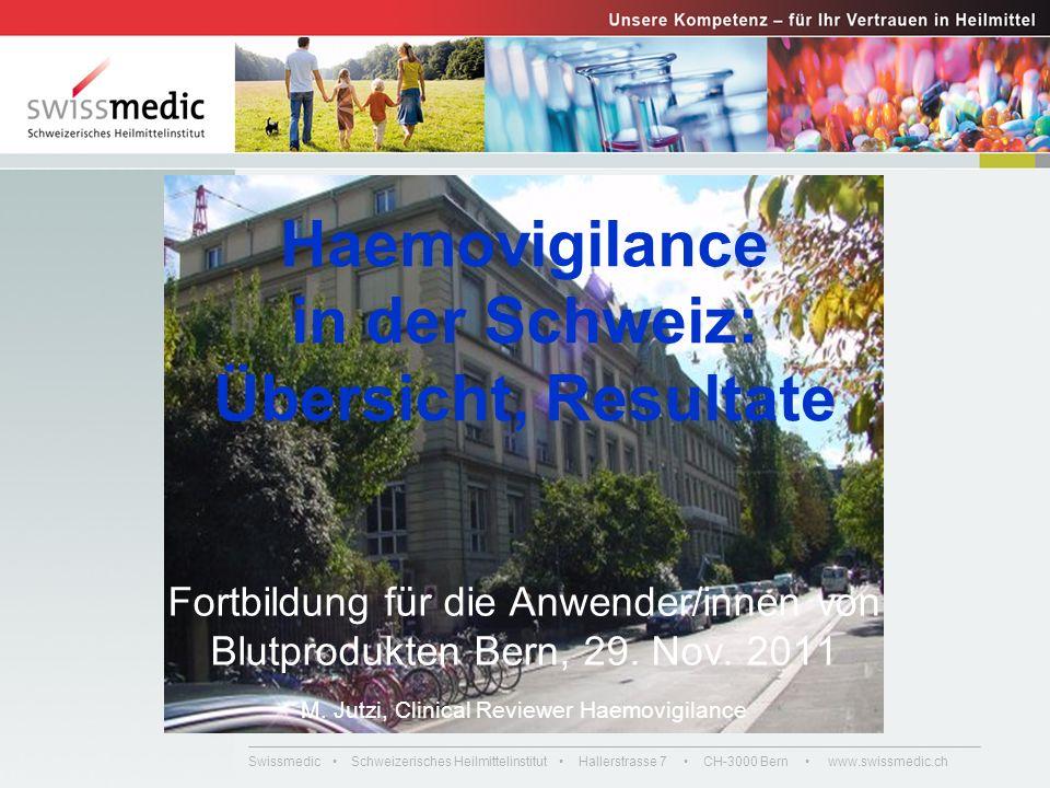 Haemovigilance in der Schweiz: Übersicht, Resultate