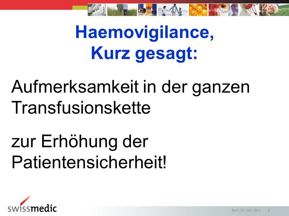 Haemovigilance, Kurz gesagt: Aufmerksamkeit in der ganzen Transfusionskette.