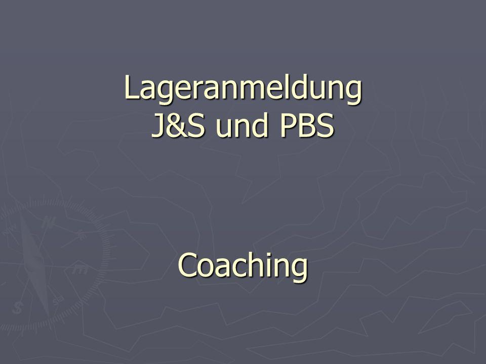 Lageranmeldung J&S und PBS Coaching