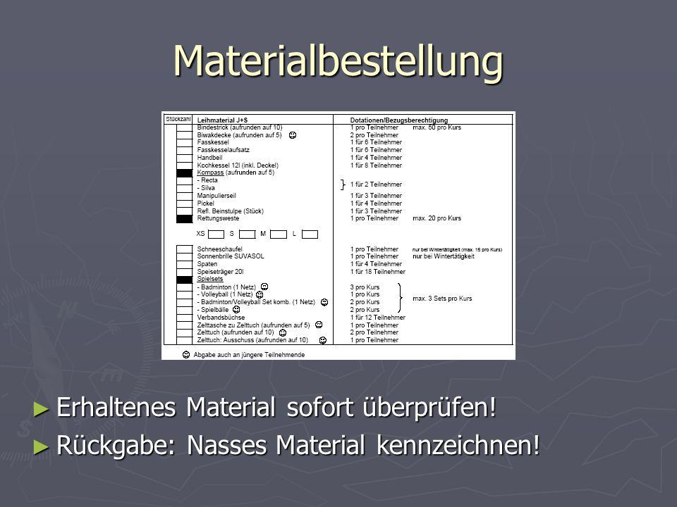 Materialbestellung Erhaltenes Material sofort überprüfen!