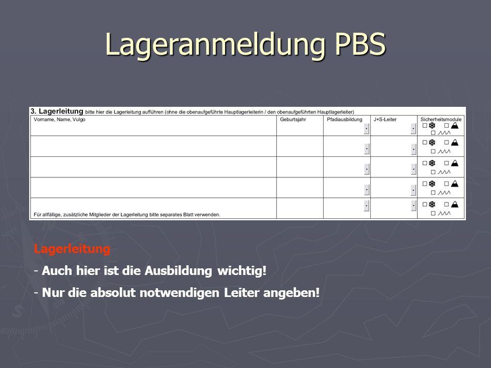 Lageranmeldung PBS Lagerleitung Auch hier ist die Ausbildung wichtig!