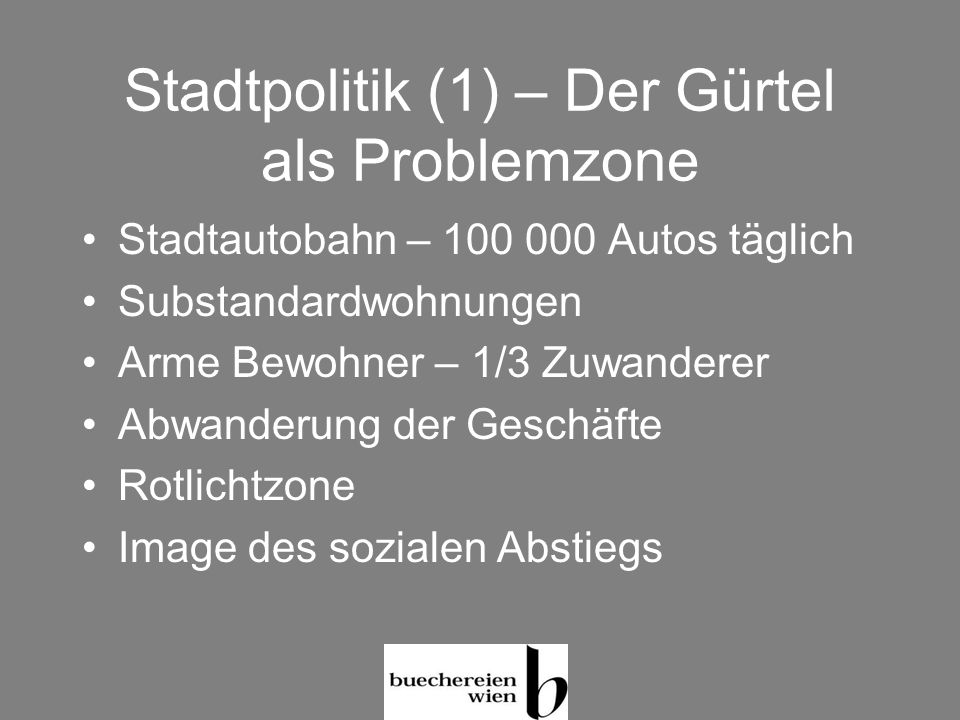 Stadtpolitik (1) – Der Gürtel als Problemzone