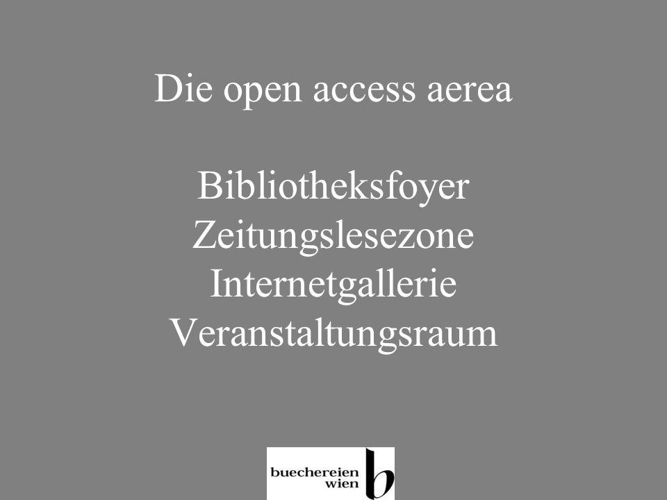 Die open access aerea Bibliotheksfoyer Zeitungslesezone Internetgallerie Veranstaltungsraum