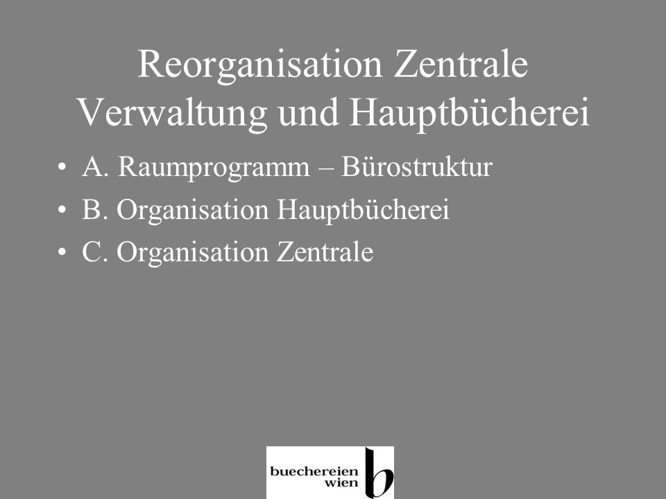 Reorganisation Zentrale Verwaltung und Hauptbücherei