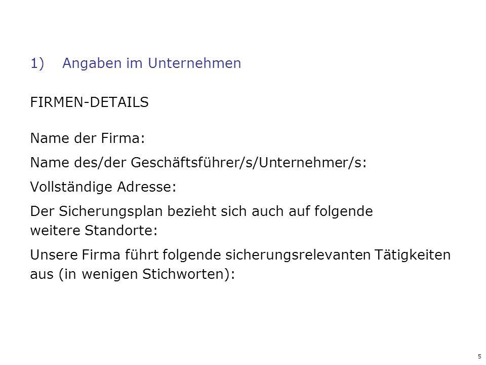 Angaben im Unternehmen FIRMEN-DETAILS Name der Firma: