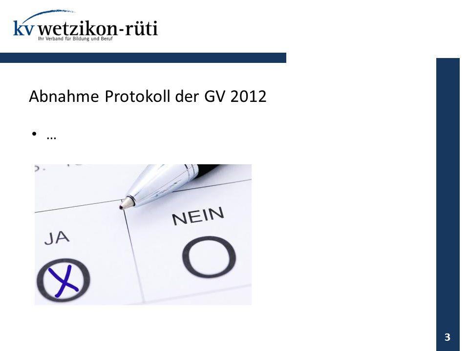 Abnahme Protokoll der GV 2012