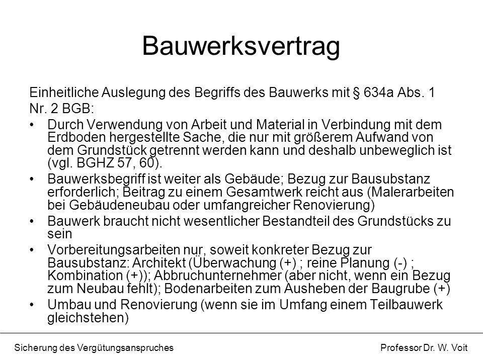 BauwerksvertragEinheitliche Auslegung des Begriffs des Bauwerks mit § 634a Abs. 1. Nr. 2 BGB: