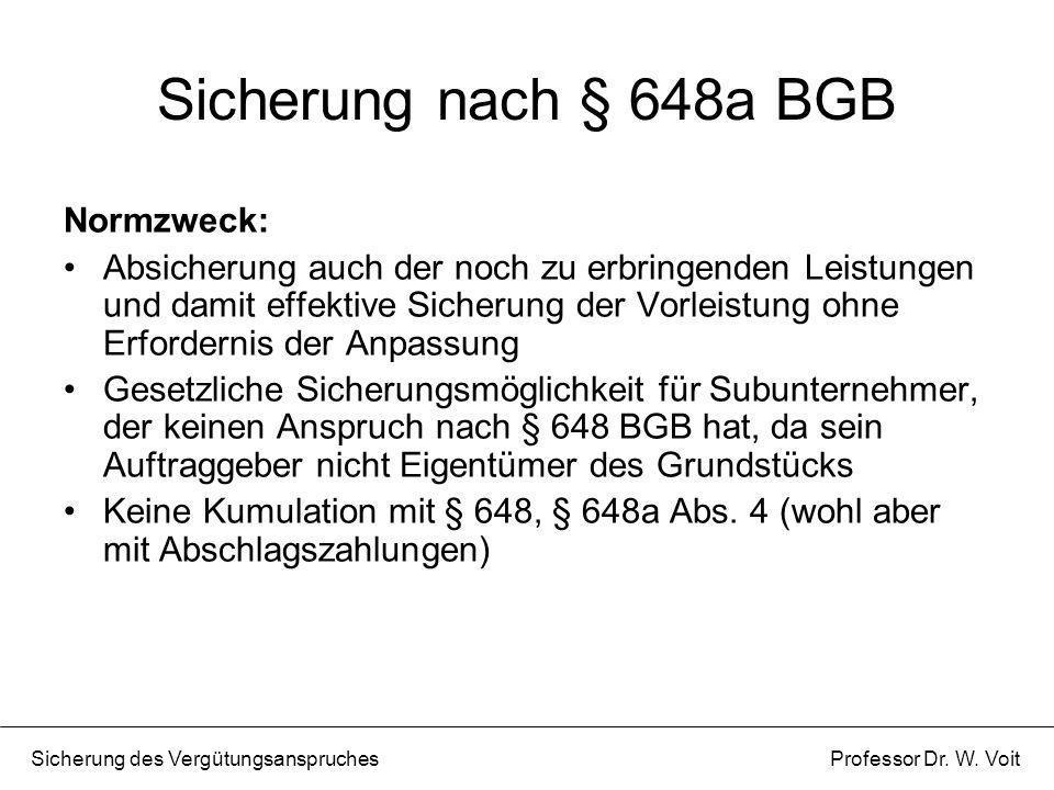 Sicherung nach § 648a BGB Normzweck: