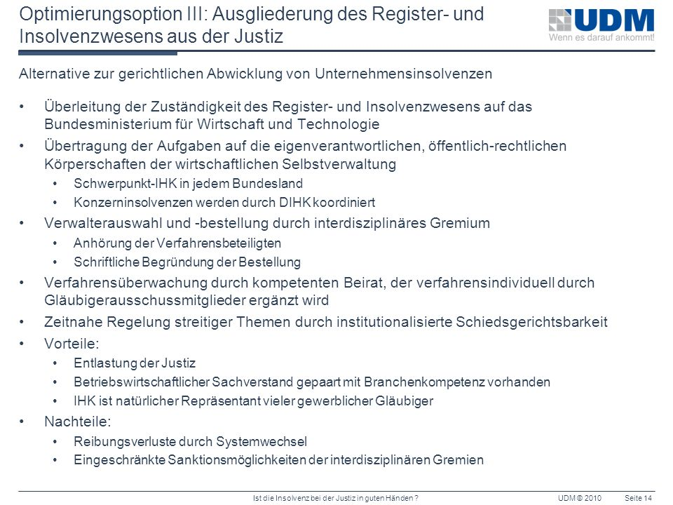 Optimierungsoption III: Ausgliederung des Register- und Insolvenzwesens aus der Justiz