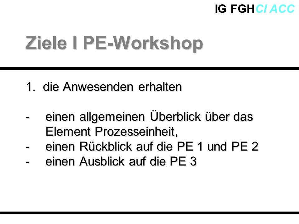 Ziele I PE-Workshop 1. die Anwesenden erhalten