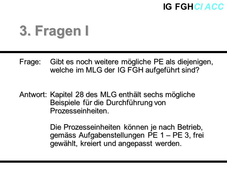 3. Fragen I Frage: Gibt es noch weitere mögliche PE als diejenigen, welche im MLG der IG FGH aufgeführt sind