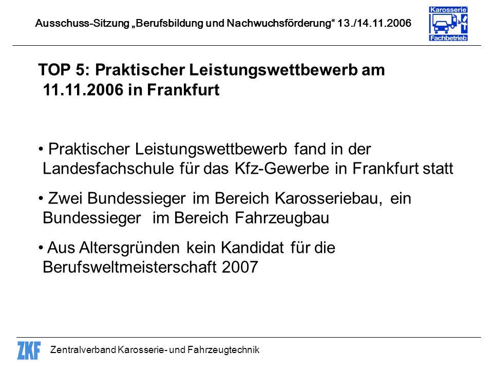 TOP 5: Praktischer Leistungswettbewerb am 11.11.2006 in Frankfurt