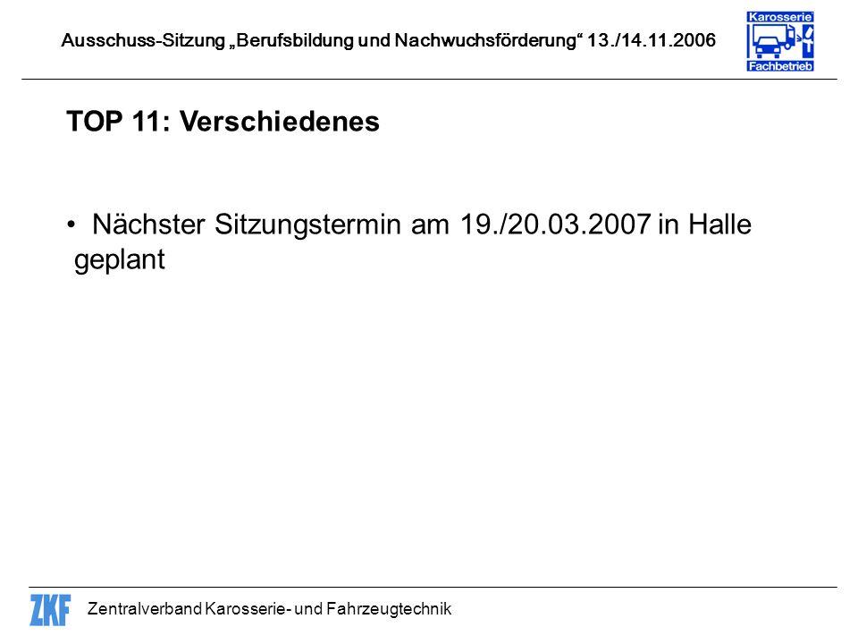 Nächster Sitzungstermin am 19./20.03.2007 in Halle geplant