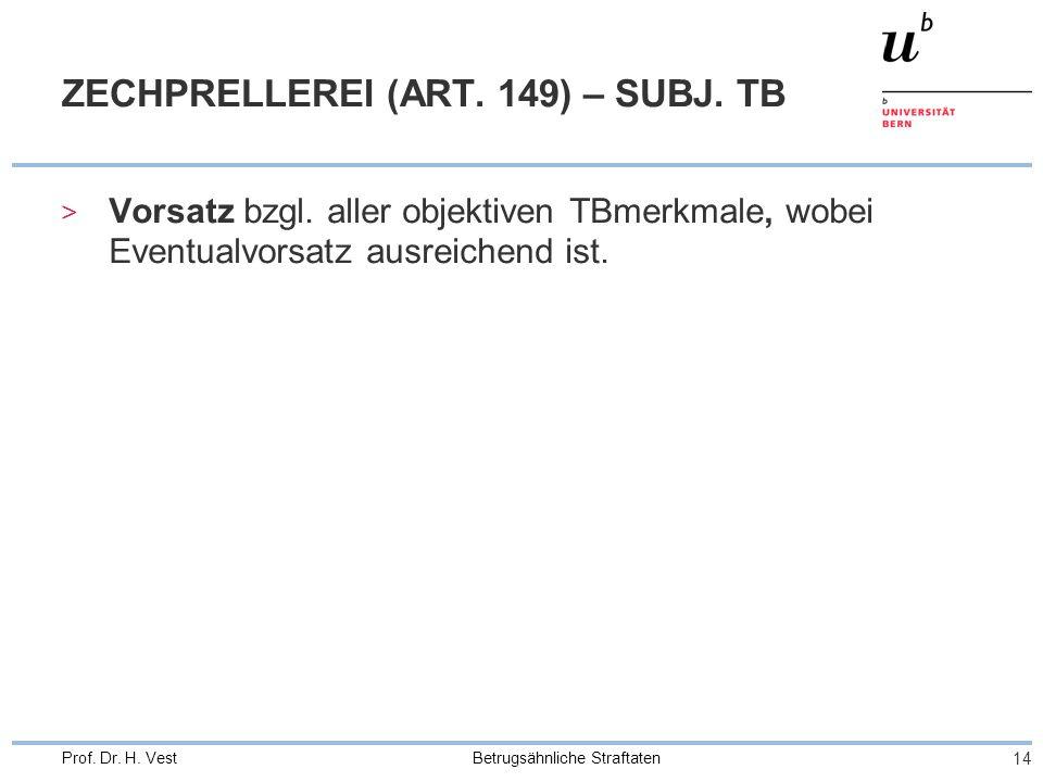 ZECHPRELLEREI (ART. 149) – SUBJ. TB