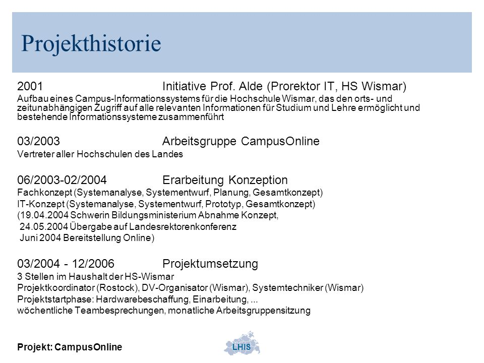 Projekthistorie 2001 Initiative Prof. Alde (Prorektor IT, HS Wismar)
