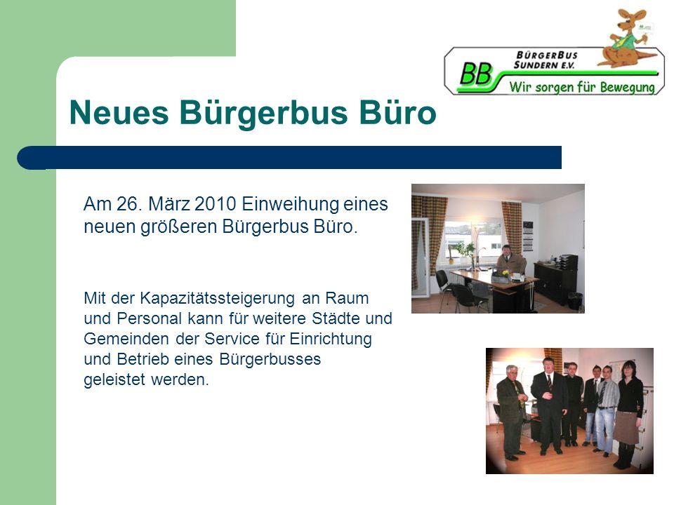 Neues Bürgerbus Büro Am 26. März 2010 Einweihung eines neuen größeren Bürgerbus Büro.