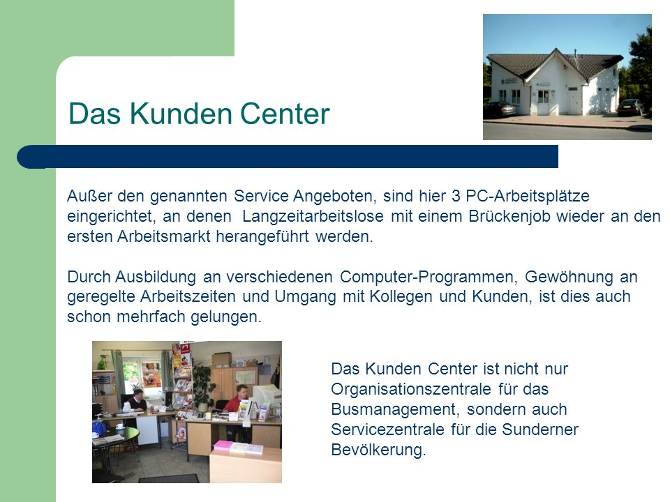Das Kunden Center