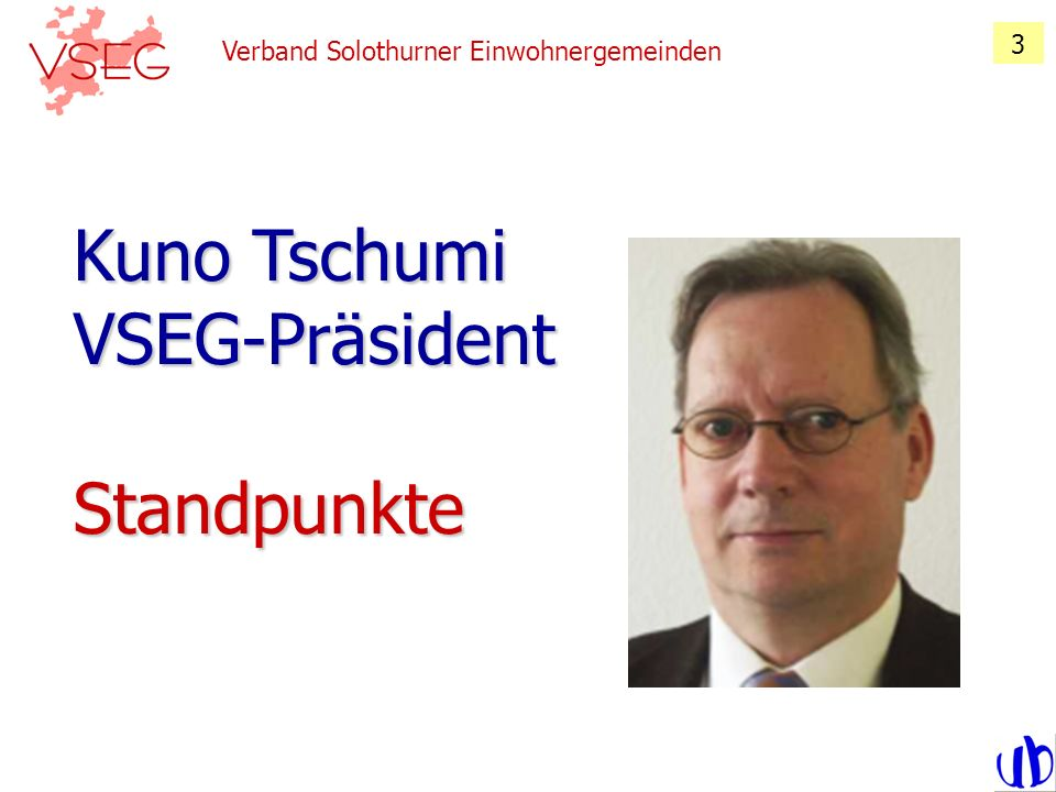 Kuno Tschumi VSEG-Präsident Standpunkte