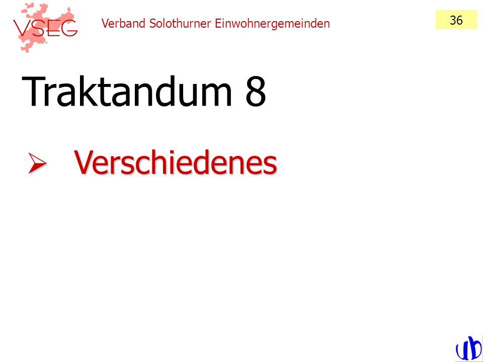 36 Verband Solothurner Einwohnergemeinden Traktandum 8 Verschiedenes