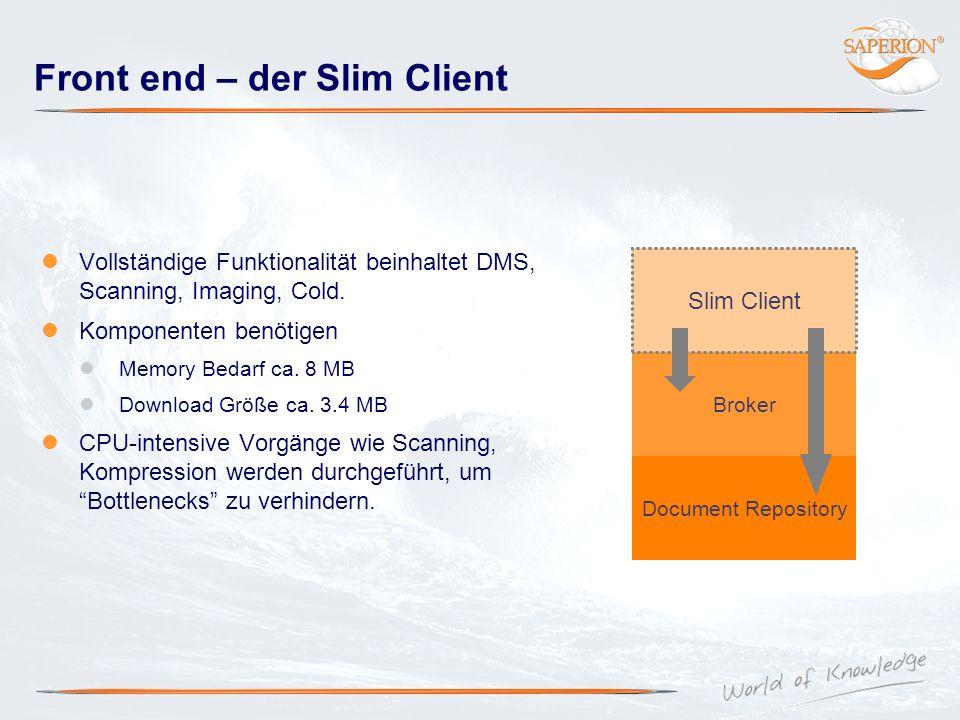 Front end – der Slim Client