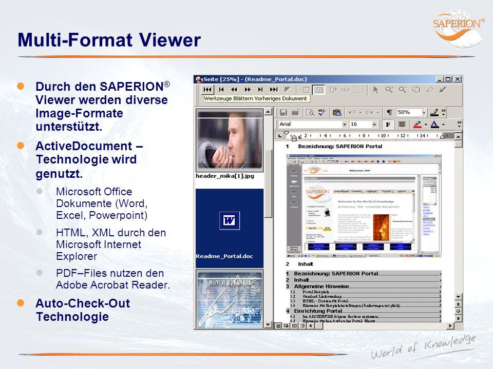 Multi-Format Viewer Durch den SAPERION® Viewer werden diverse Image-Formate unterstützt. ActiveDocument – Technologie wird genutzt.