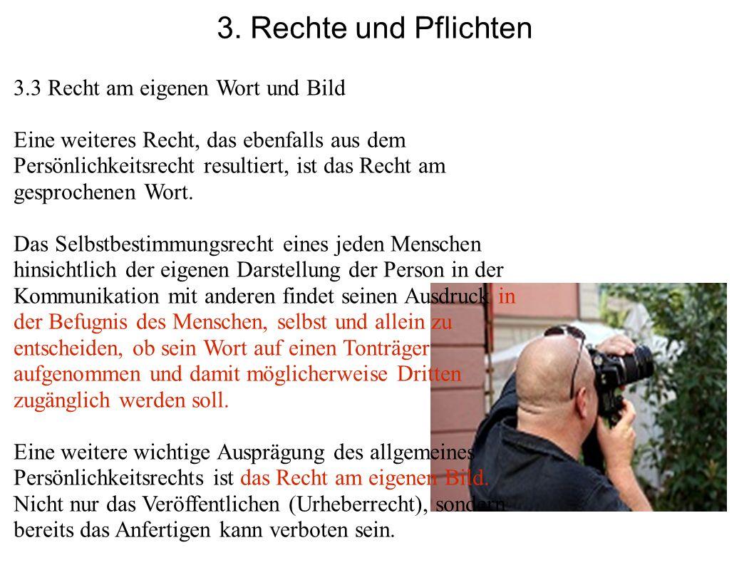 3. Rechte und Pflichten 3.3 Recht am eigenen Wort und Bild
