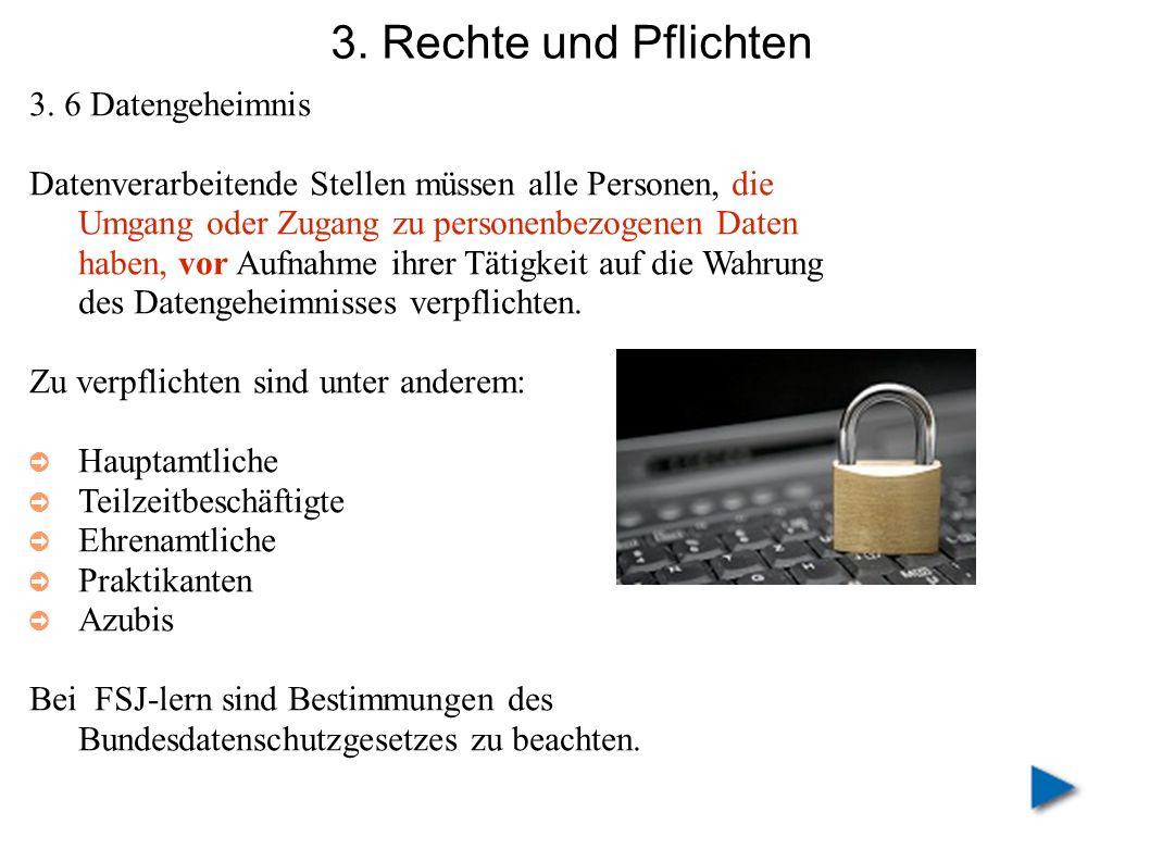 3. Rechte und Pflichten 3. 6 Datengeheimnis