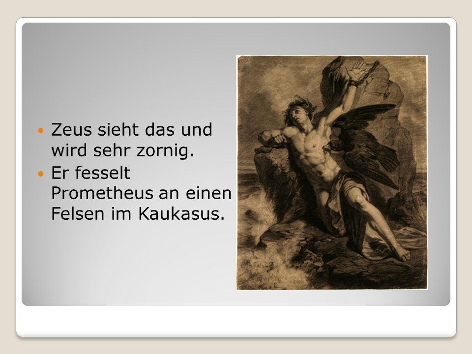 Zeus sieht das und wird sehr zornig.