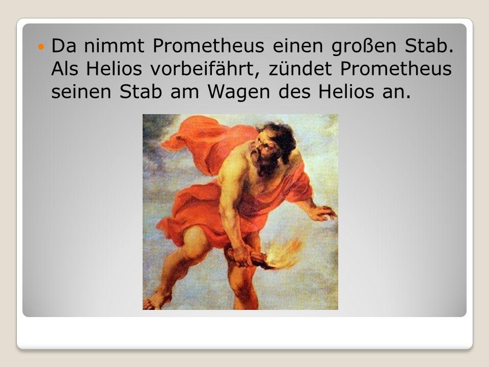 Da nimmt Prometheus einen großen Stab