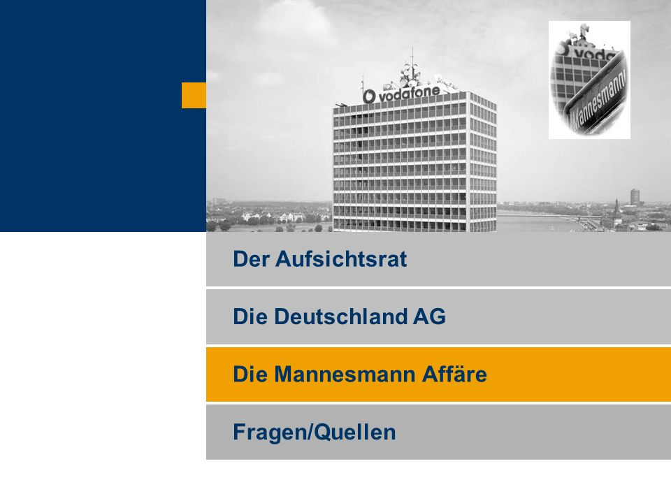Der Aufsichtsrat Die Deutschland AG Die Mannesmann Affäre Fragen/Quellen