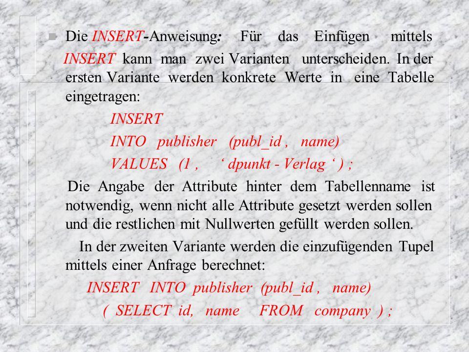 Die INSERT-Anweisung: Für das Einfügen mittels