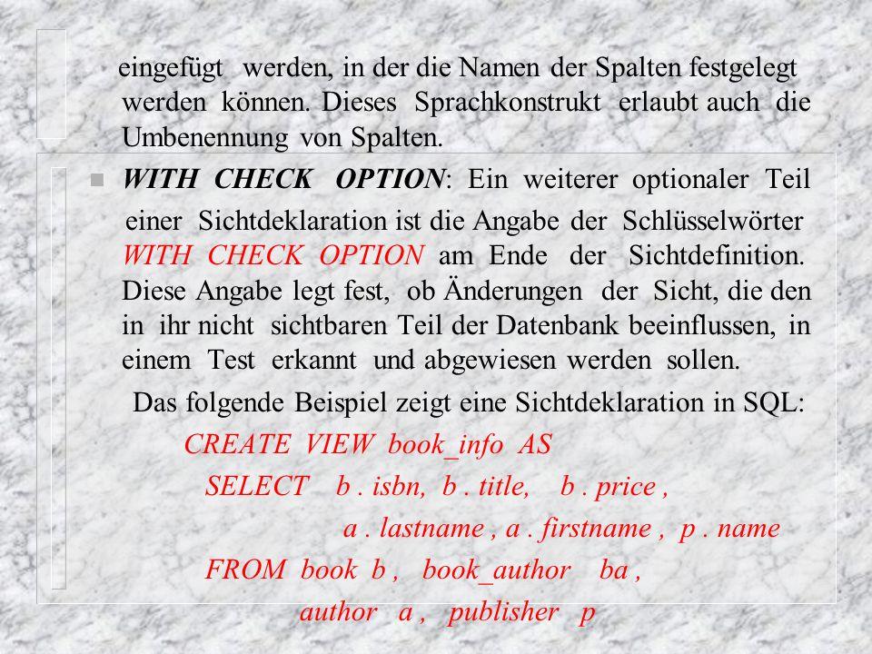 eingefügt werden, in der die Namen der Spalten festgelegt werden können. Dieses Sprachkonstrukt erlaubt auch die Umbenennung von Spalten.